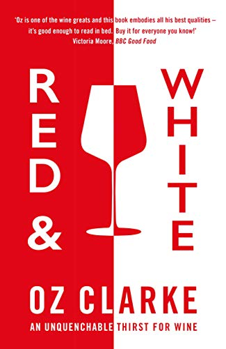 Red & White: An unquenchable thirst for wine (English Edition)