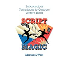 Script Magic: Subconscious Techniques to Conquer Writer's Block