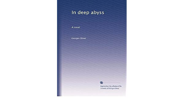 In Deep Abyss A Novel 1901 Amazon Georges Ohnet