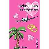Liebe, Luxus & Landebahnen: Liebesroman (German Edition)