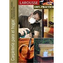 Carpinteria para el hogar/Carpentry for the Home: Decoracion, Muebles Y Reparaciones