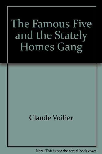 The Famous Five and the Stately Homes Gang : a new adventure of the characters created by Enid Blyton