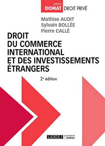 Droit du commerce international et des investissements étrangers, 2ème Ed. par Mathias Audit