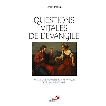 Questions vitales de l'Evangile : Méditations proposées au pape François et à la Curie Romaine