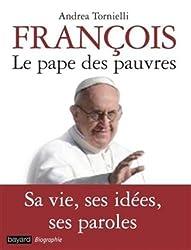François Le Pape Des Pauvres