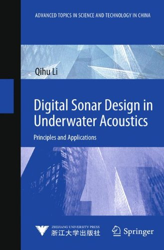 Digital Sonar Design in Underwater Acoustics: Principles and Applications (Advanced Topics in Science and Technology in China) -