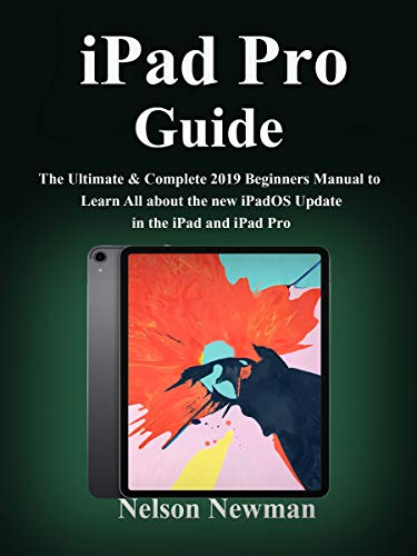 iPad Pro Guide : The Ultimate & Complete 2019 Beginners Manual to Learn All about the new iPadOS Update in the iPad and iPad Pro (English Edition) (Kindle Otterbox)