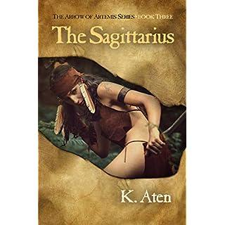 The Sagittarius: Book 3 in the Arrow of Artemis Series
