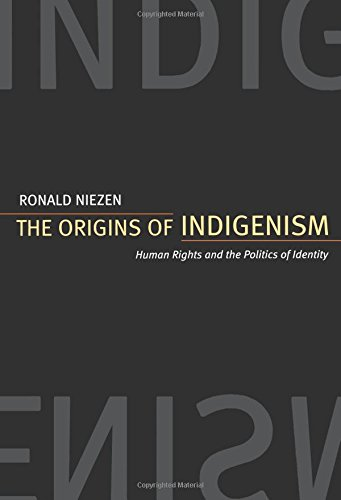 Origins of Indigenism: Human Rights and the Politics of Identity