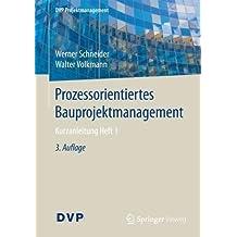 Prozessorientiertes Bauprojektmanagement: Kurzanleitung Heft 1 (DVP Projektmanagement)