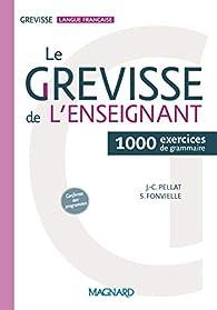 Le Grevisse de l'enseignant : 1000 exercices de grammaire par Jean-Christophe Pellat