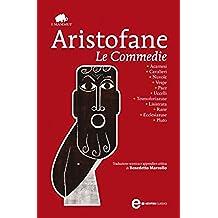 Le commedie (eNewton Classici) (Italian Edition)