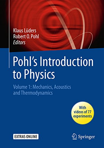 Pohl's Introduction to Physics: Volume 1: Mechanics, Acoustics and Thermodynamics