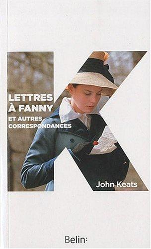 Lettres à Fanny Brawne et autres correspondants par John Keats