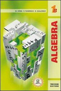 Algebra 1. Tomo B. Per le Scuole superiori