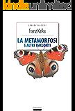 La metamorfosi e altri racconti (Grandi Classici)