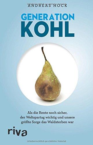 Generation Kohl: Als die Rente noch sicher, der Weltspartag noch wichtig und unsere größte Sorge das Waldsterben war