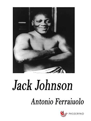 Jack Johnson (Italian Edition)