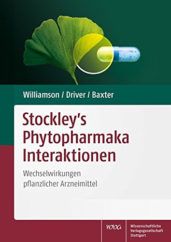 Stockley\'s Phytopharmaka Interaktionen: Wechselwirkungen pflanzlicher Arzneimittel