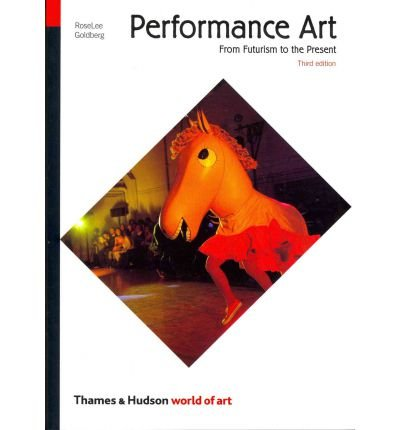 Performance Art: From Futurism to the Present (World of Art) (Paperback) - Common