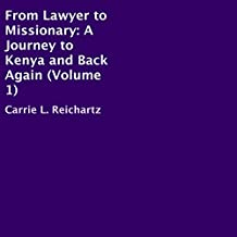 From Lawyer to Missionary: A Journey to Kenya and Back Again, Volume 1