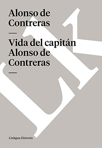 Vida del capitán Alonso de Contreras (Memoria) por Alonso de Contreras