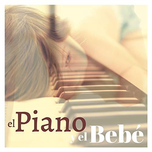 El Piano y el Bebé: Música Instrumental para el Desarrollo Intelectual y Artistico de los Niños