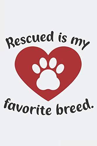 Rescued is My Favorite Breed: Animal Rights Blank Lined Journal College Ruled Notebook -