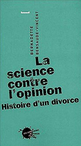 la-science-contre-l-39-opinion-histoire-d-39-un-divorce