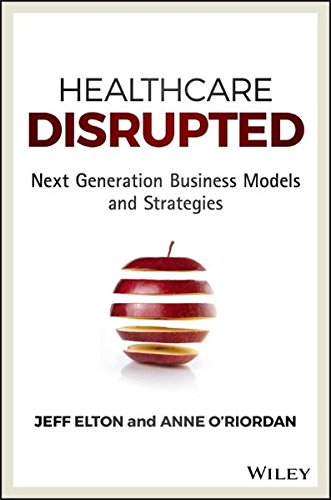 the-healthcare-disrupted-next-generation-business-models-and-strategies