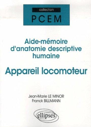 Appareil locomoteur : Aide-mmoire d'anatomie descriptive humaine