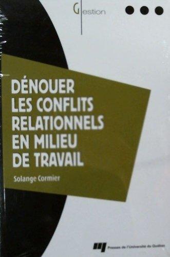 Dénouer les conflits relationnels en milieu de travail