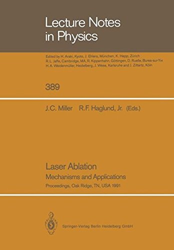 Laser Ablation: Mechanisms and Applications (Lecture Notes in Physics) (Laser-ablation)