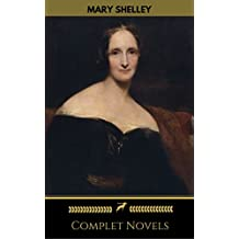 Mary Shelley: Complete Novels (Golden Deer Classics) (English Edition)