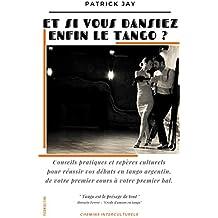 Et si vous dansiez enfin le tango ?