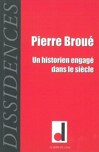 Dissidences, N° 11, Mai 2012 : Pierre Broué, un historien engagé dans le siècle