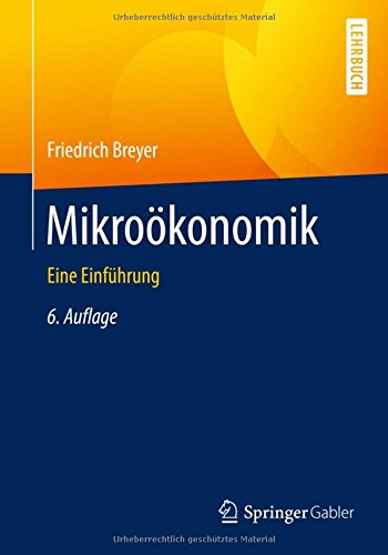 Mikroökonomik (Springer-Lehrbuch)