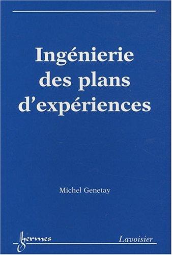 Ingénierie des plans d'expériences par Michel Genetay
