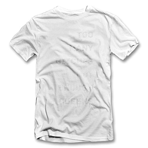 Too Many Bitches Not Enough Queens T-Shirt weiss-white 2XL