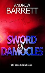 Sword of Damocles: Third in the gripping CSI crime series (Eddie Collins Book 3)
