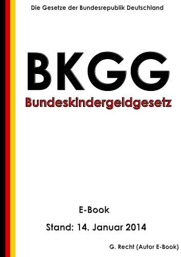 Bundeskindergeldgesetz (BKGG) - E-Book - Stand: 14. Januar 2014 ...