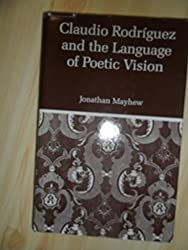 Claudio Rodriguez and the Language of Poetic Vision