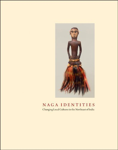 Naga Identities: Changing Local Cultures in the Northeast of India