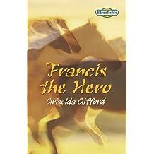 Streetwise Francis the Hero (LITERACY LAND)