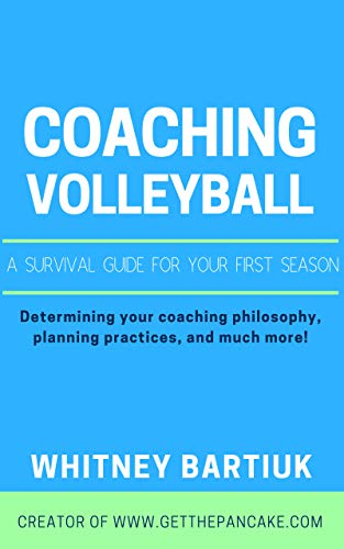 Coaching Volleyball: A Survival Guide for Your First Season (English Edition) por Whitney Bartiuk