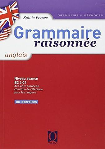 Ophrys Anglais - Grammaire raisonnée anglais : niveau avancé B2
