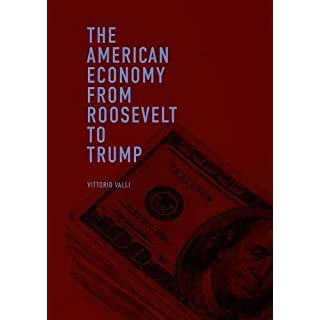 The American Economy from Roosevelt to Trump