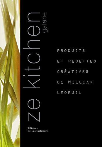 Ze Kitchen galerie. produits et recettes créatives de William Ledeuil