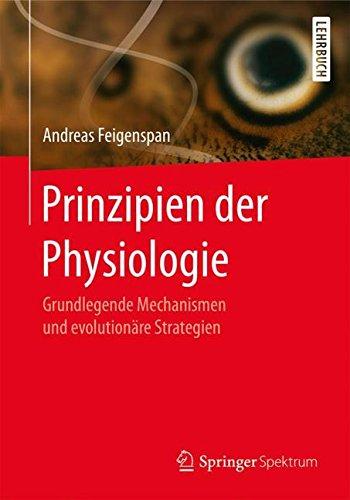 Prinzipien der Physiologie: Grundlegende Mechanismen und evolutionäre Strategien