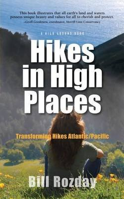 hikes-in-high-places-transforming-hikes-atlantic-paciific-by-author-mr-bill-r-rozday-published-on-de